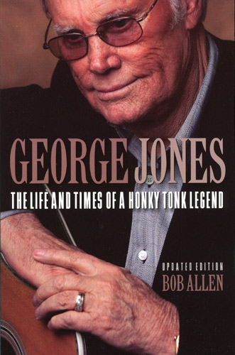 George Jones: The Life and Times of a Honky Tonk Legend. The 2014 edition